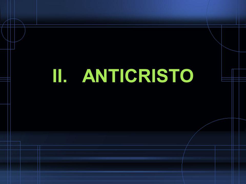 II. ANTICRISTO