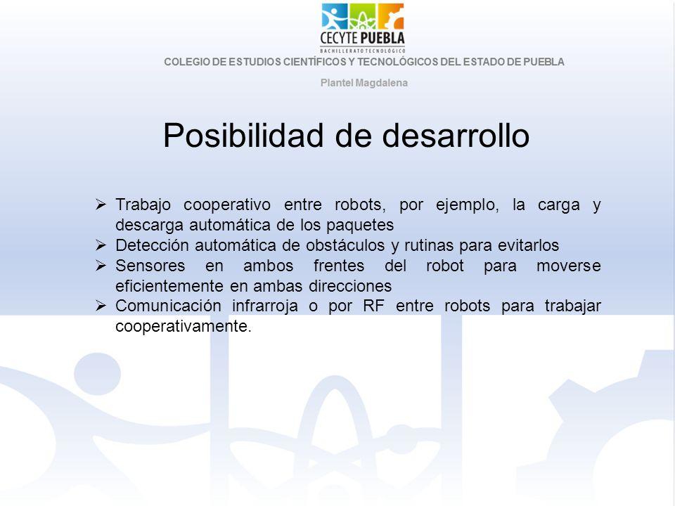 Posibilidad de desarrollo Trabajo cooperativo entre robots, por ejemplo, la carga y descarga automática de los paquetes Detección automática de obstác