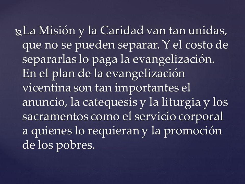 La Misión y la Caridad van tan unidas, que no se pueden separar.