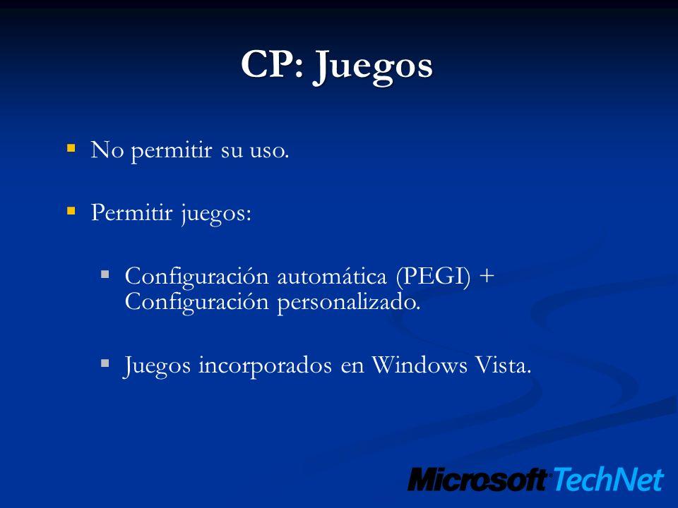 CP: Juegos No permitir su uso. Permitir juegos: Configuración automática (PEGI) + Configuración personalizado. Juegos incorporados en Windows Vista.