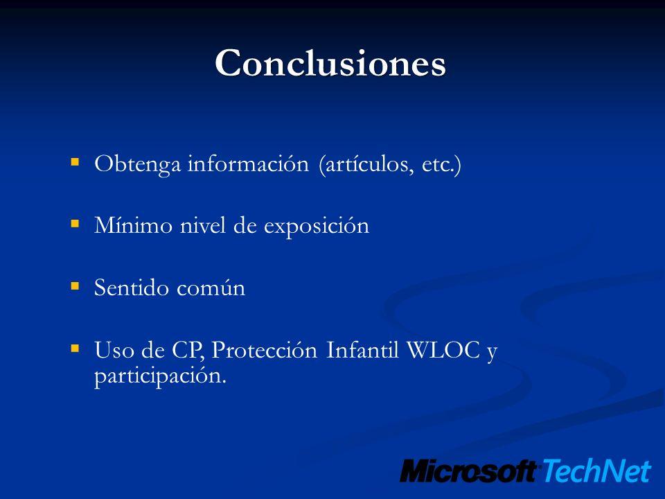 Conclusiones Obtenga información (artículos, etc.) Mínimo nivel de exposición Sentido común Uso de CP, Protección Infantil WLOC y participación.