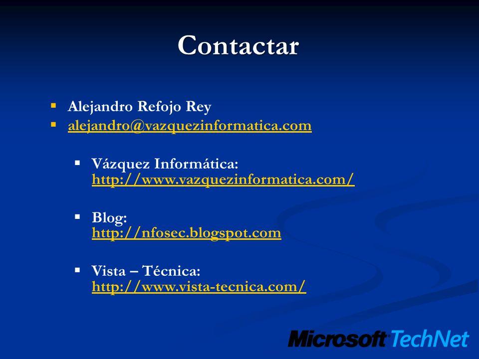 Contactar Alejandro Refojo Rey alejandro@vazquezinformatica.com Vázquez Informática: http://www.vazquezinformatica.com/ http://www.vazquezinformatica.
