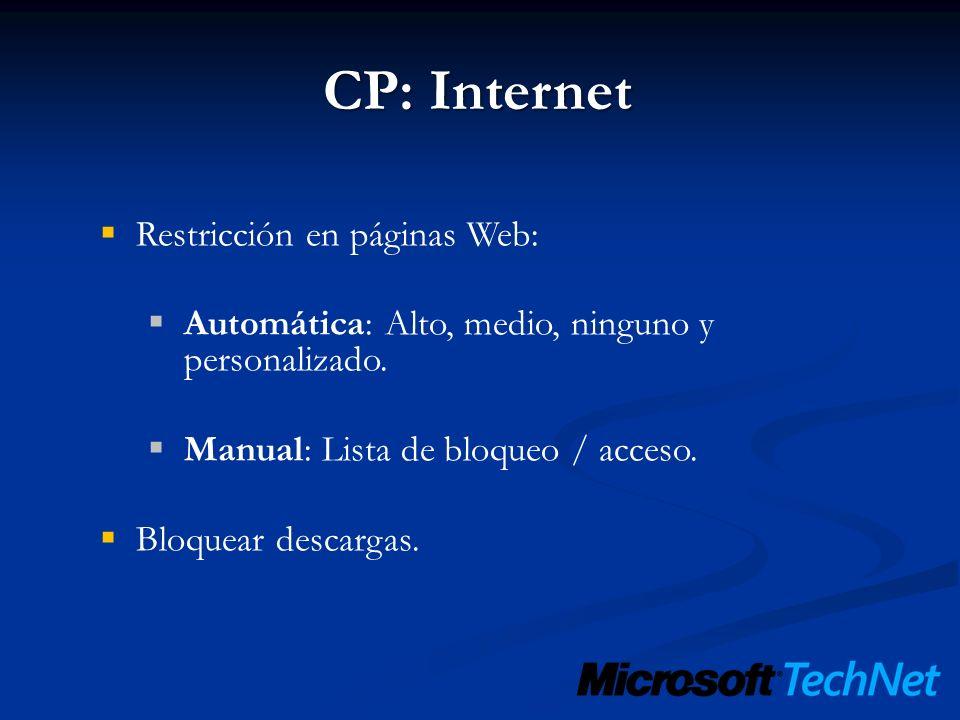 CP: Internet Restricción en páginas Web: Automática: Alto, medio, ninguno y personalizado. Manual: Lista de bloqueo / acceso. Bloquear descargas.
