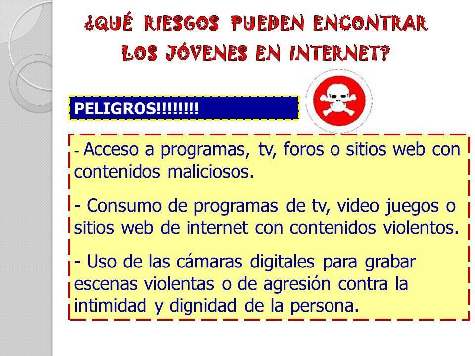 - Acceso a programas, tv, foros o sitios web con contenidos maliciosos.