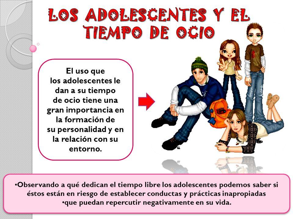 El uso que los adolescentes le dan a su tiempo de ocio tiene una gran importancia en la formación de su personalidad y en la relación con su entorno.