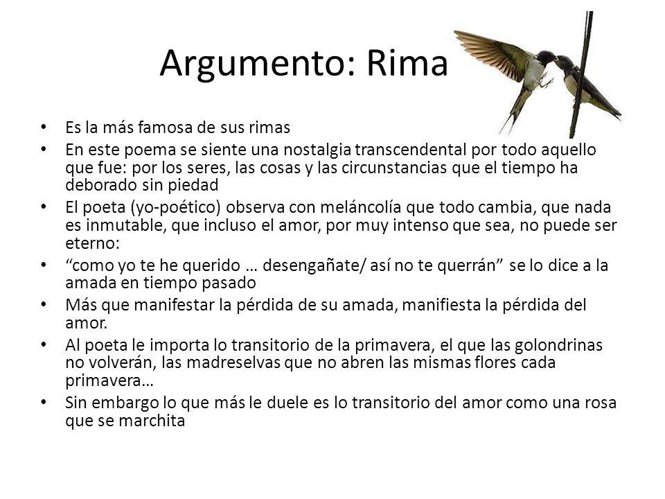 Argumento: Rima LIII Es la más famosa de sus rimas En este poema se siente una nostalgia transcendental por todo aquello que fue: por los seres, las c