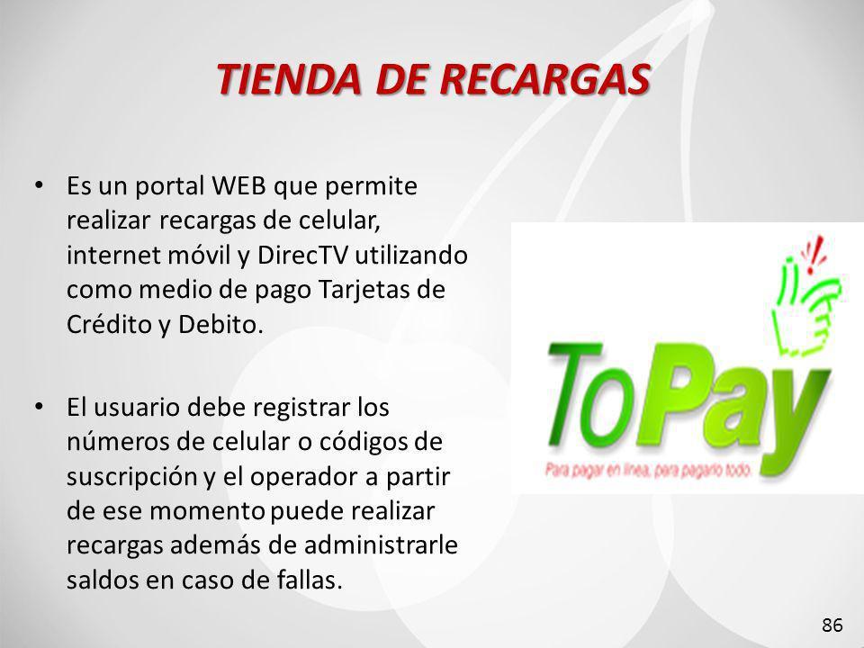 TIENDA DE RECARGAS Es un portal WEB que permite realizar recargas de celular, internet móvil y DirecTV utilizando como medio de pago Tarjetas de Crédito y Debito.