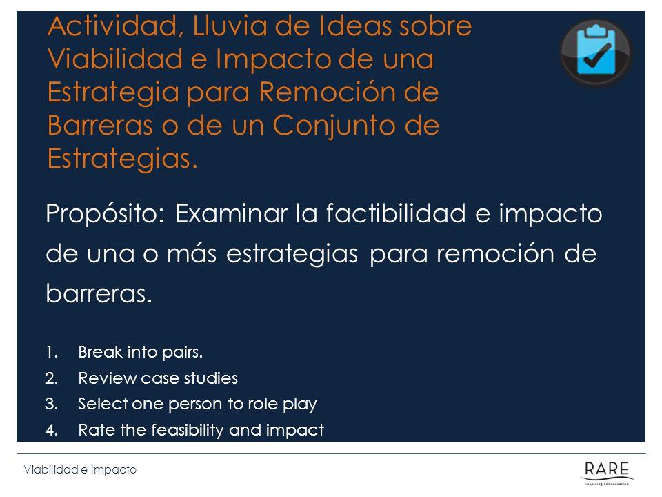 Actividad, Lluvia de Ideas sobre Viabilidad e Impacto de una Estrategia para Remoción de Barreras o de un Conjunto de Estrategias. Propósito: Examinar