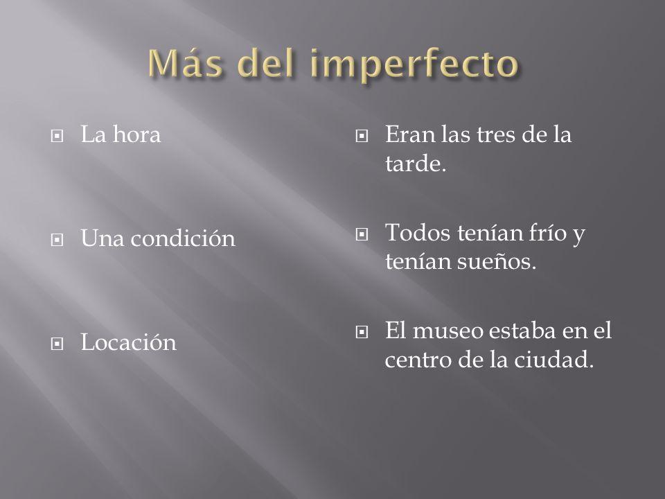 Es posible tener: 1.Dos acciones simultáneas Imperfecto/imperfecto 2.
