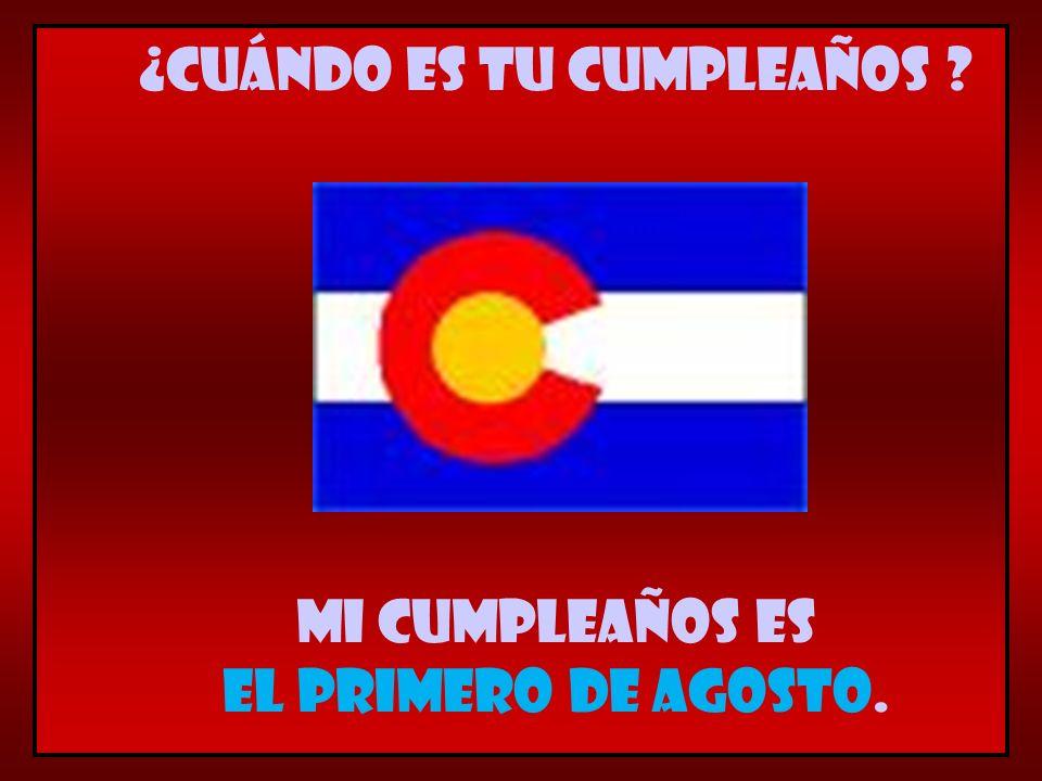 Mi cumpleaños es el primero de agosto. ¿Cuándo es tu cumpleaños ?