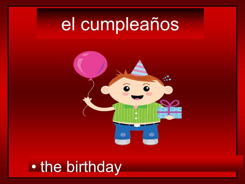 el cumpleaños the birthday