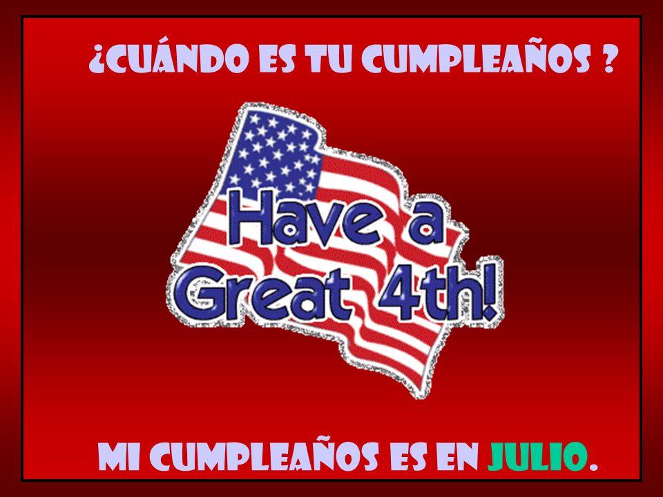 Mi cumpleaños es en julio. ¿Cuándo es tu cumpleaños ?