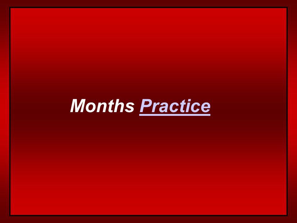 Months Practice