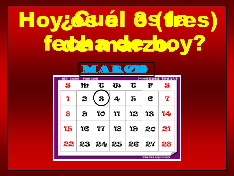 March ¿Cuál es la fecha de hoy? Hoy es el 3 (tres) de marzo. marzo