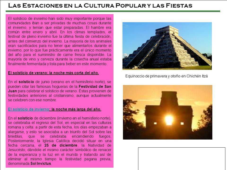 Las Estaciones en la Cultura Popular y las Fiestas El solsticio de invierno han sido muy importante porque las comunidades iban a ser privadas de much