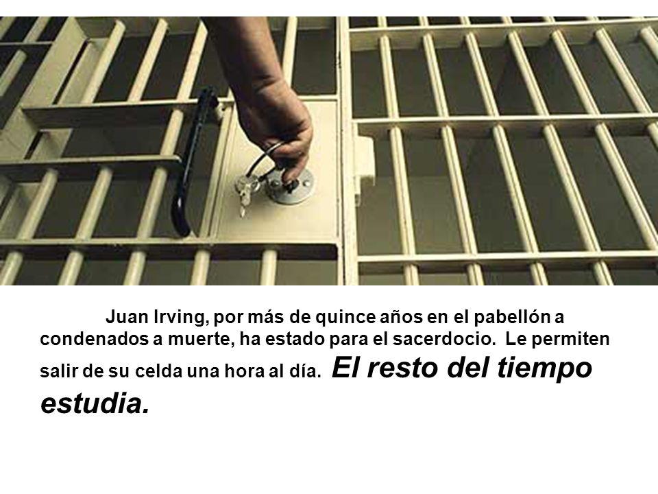 Juan Irving, por más de quince años en el pabellón a condenados a muerte, ha estado para el sacerdocio. Le permiten salir de su celda una hora al día.