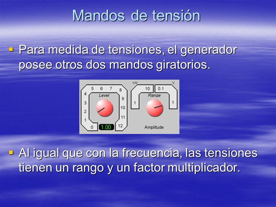 Mandos de tensión Para medida de tensiones, el generador posee otros dos mandos giratorios. Para medida de tensiones, el generador posee otros dos man