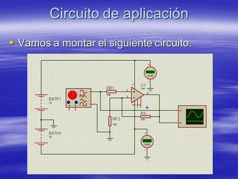 Circuito de aplicación Vamos a montar el siguiente circuito. Vamos a montar el siguiente circuito.