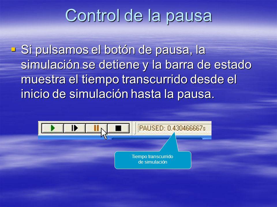 Control de la pausa Si pulsamos el botón de pausa, la simulación se detiene y la barra de estado muestra el tiempo transcurrido desde el inicio de sim