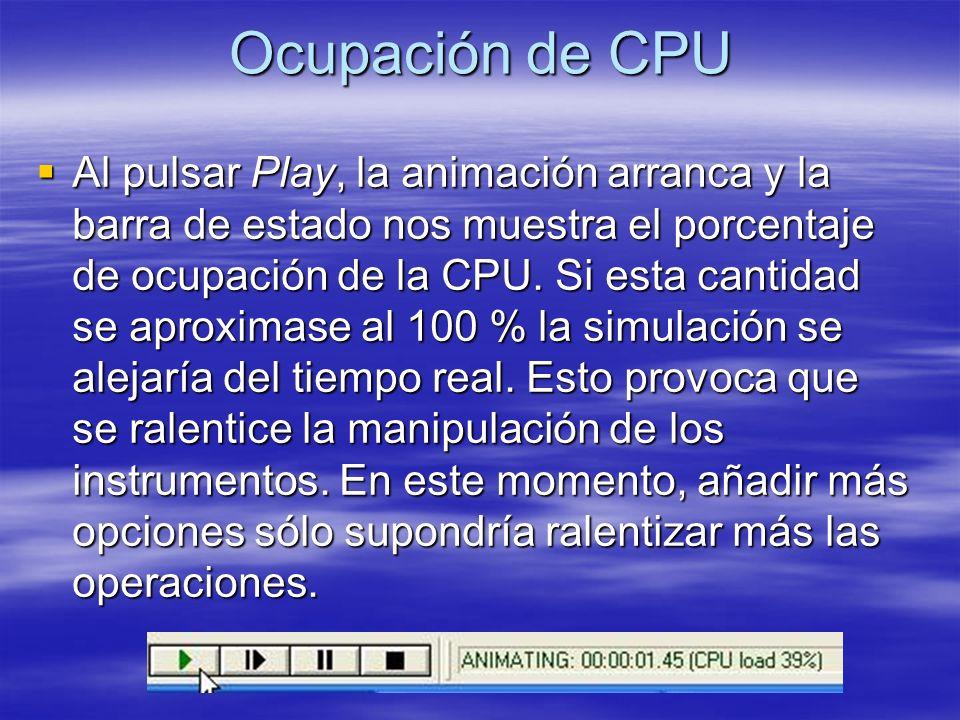 Ocupación de CPU Al pulsar Play, la animación arranca y la barra de estado nos muestra el porcentaje de ocupación de la CPU. Si esta cantidad se aprox