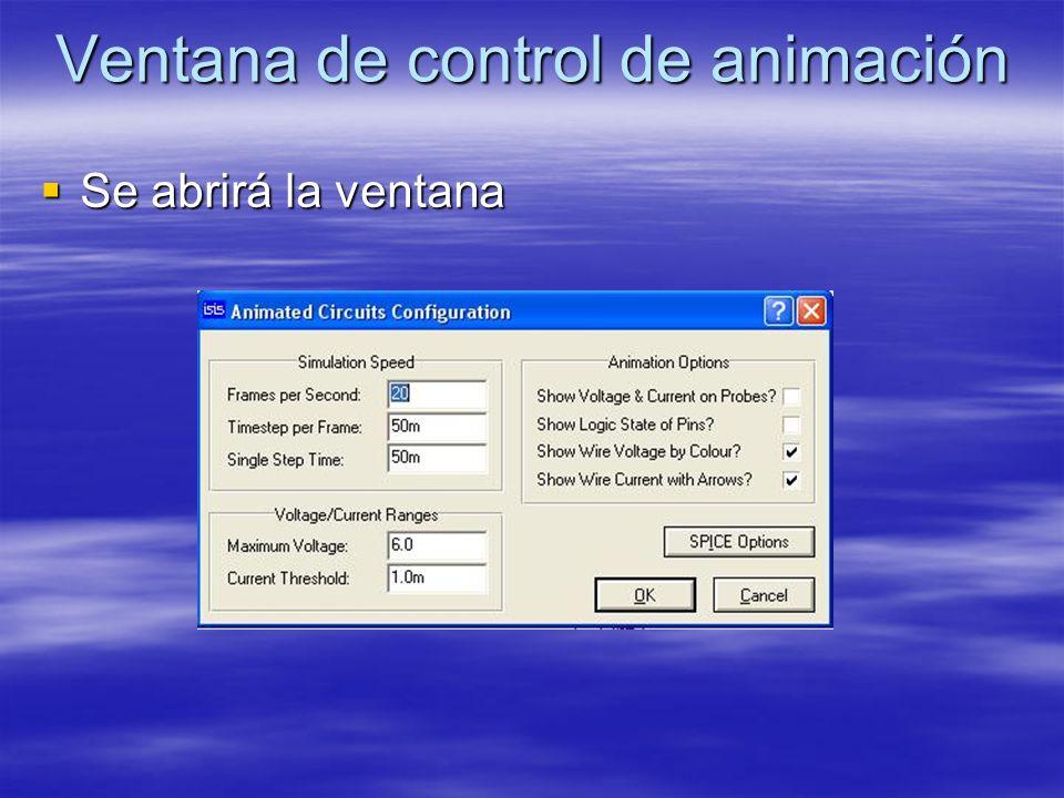 Ventana de control de animación Se abrirá la ventana Se abrirá la ventana