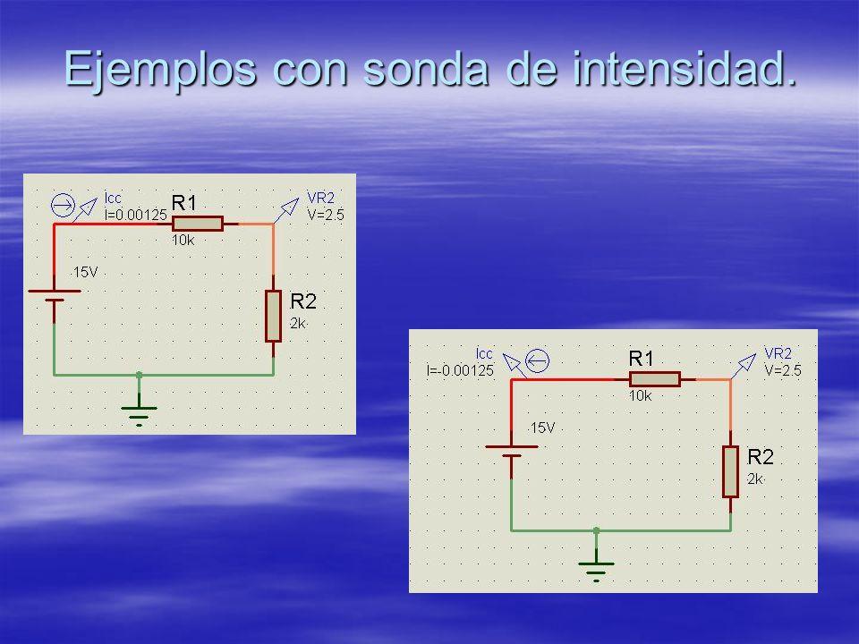 Ejemplos con sonda de intensidad.