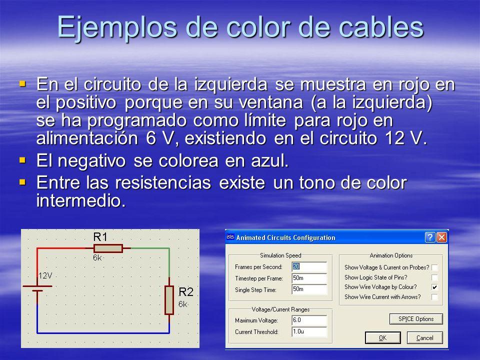 Ejemplos de color de cables En el circuito de la izquierda se muestra en rojo en el positivo porque en su ventana (a la izquierda) se ha programado co