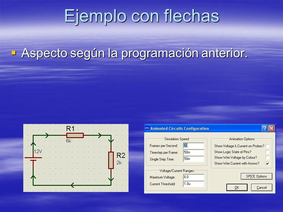 Ejemplo con flechas Aspecto según la programación anterior. Aspecto según la programación anterior.