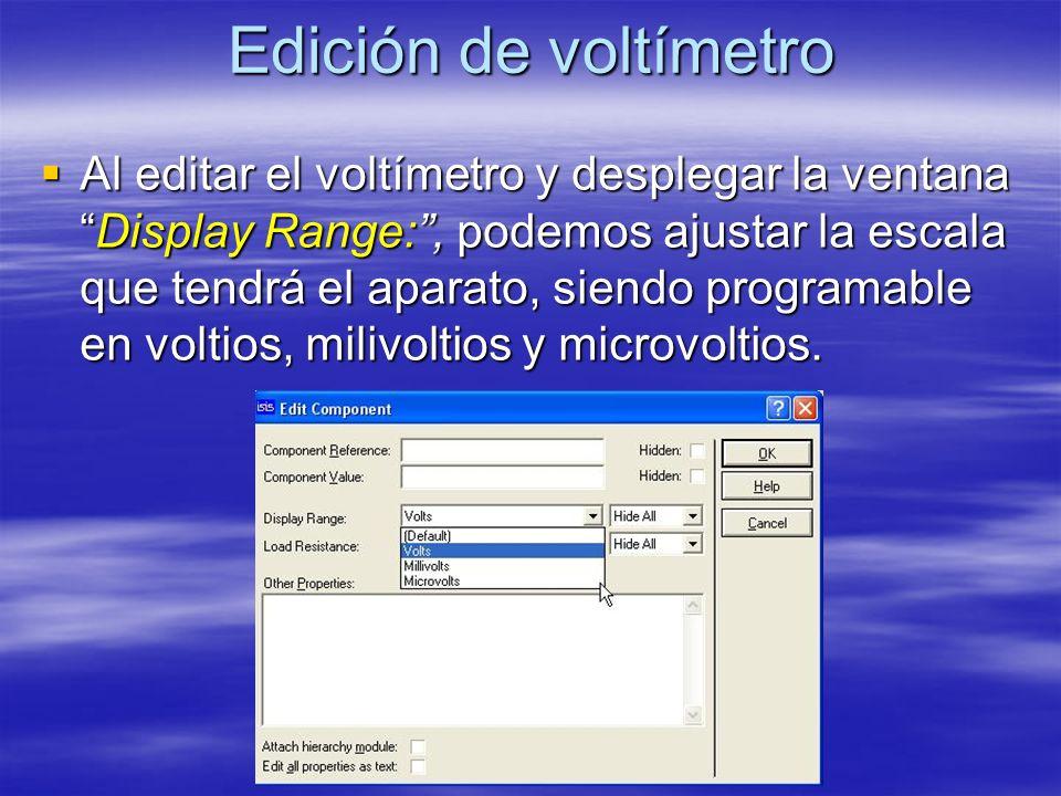Edición de voltímetro Al editar el voltímetro y desplegar la ventanaDisplay Range:, podemos ajustar la escala que tendrá el aparato, siendo programabl