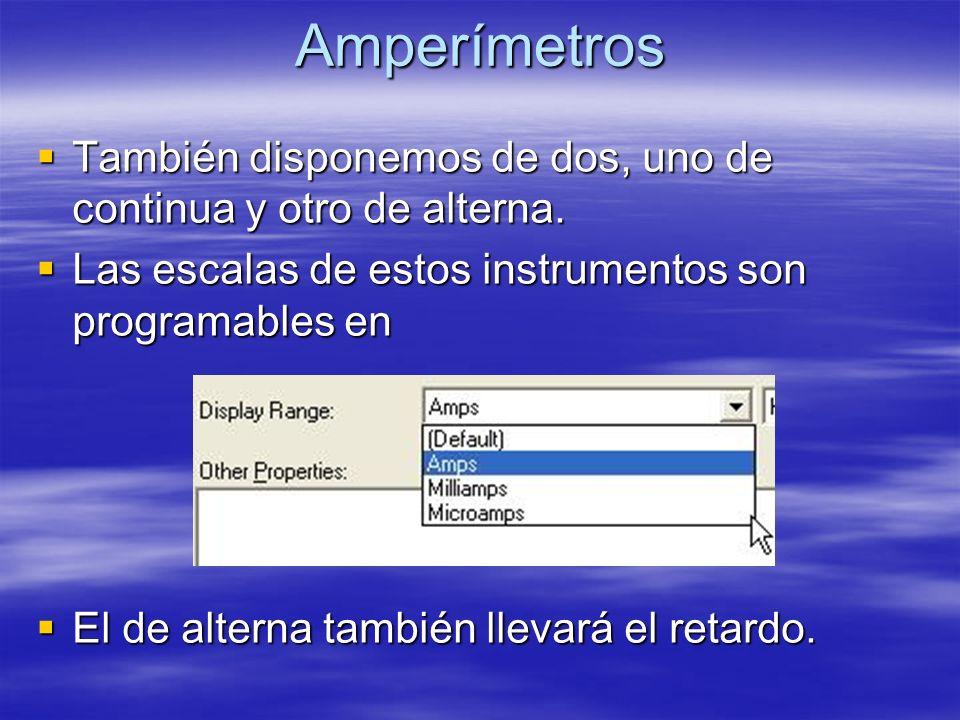 Amperímetros También disponemos de dos, uno de continua y otro de alterna. También disponemos de dos, uno de continua y otro de alterna. Las escalas d