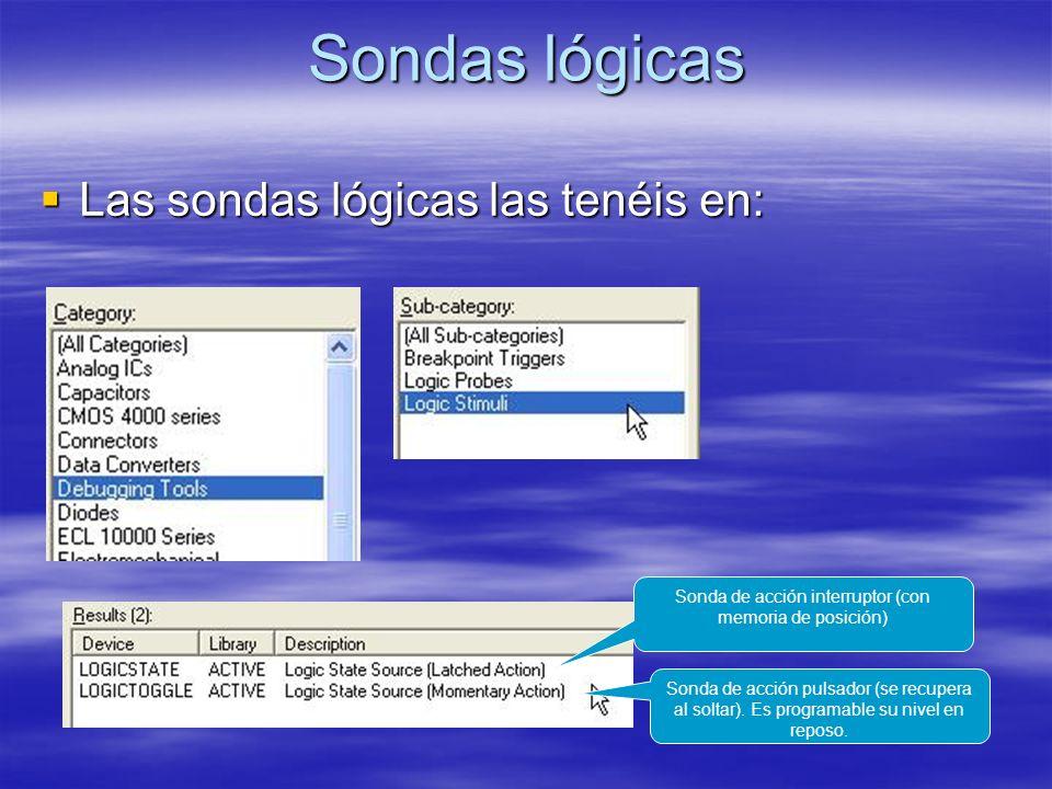 Sondas lógicas Las sondas lógicas las tenéis en: Las sondas lógicas las tenéis en: Sonda de acción interruptor (con memoria de posición) Sonda de acci