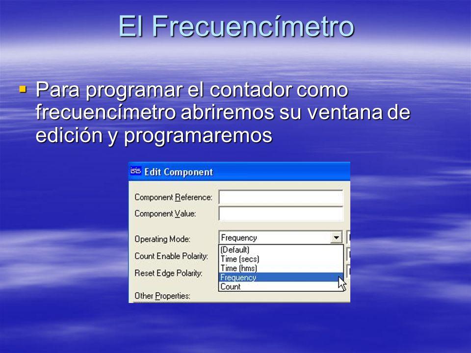 El Frecuencímetro Para programar el contador como frecuencímetro abriremos su ventana de edición y programaremos Para programar el contador como frecu