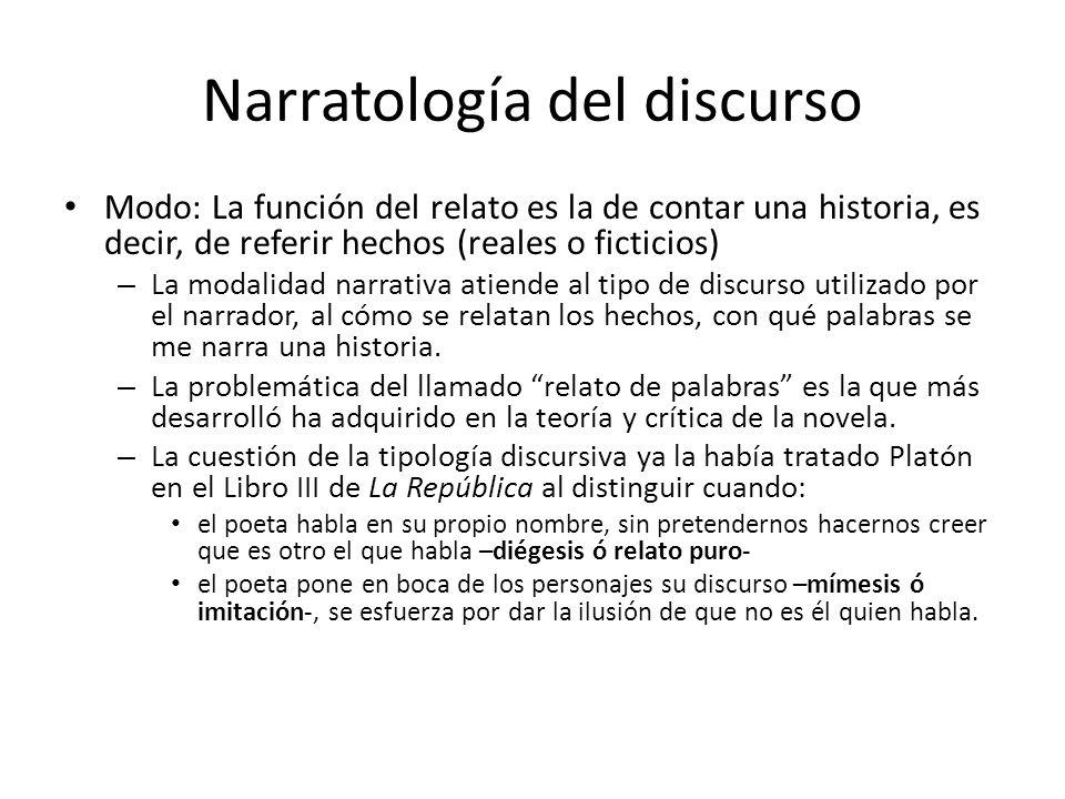 Narratología del discurso Modo: La función del relato es la de contar una historia, es decir, de referir hechos (reales o ficticios) – La modalidad na
