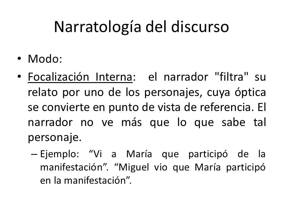 Narratología del discurso Modo: Focalización Interna: el narrador