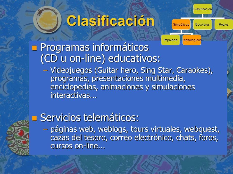 Clasificación n Programas informáticos (CD u on-line) educativos: –Videojuegos (Guitar hero, Sing Star, Caraokes), programas, presentaciones multimedi