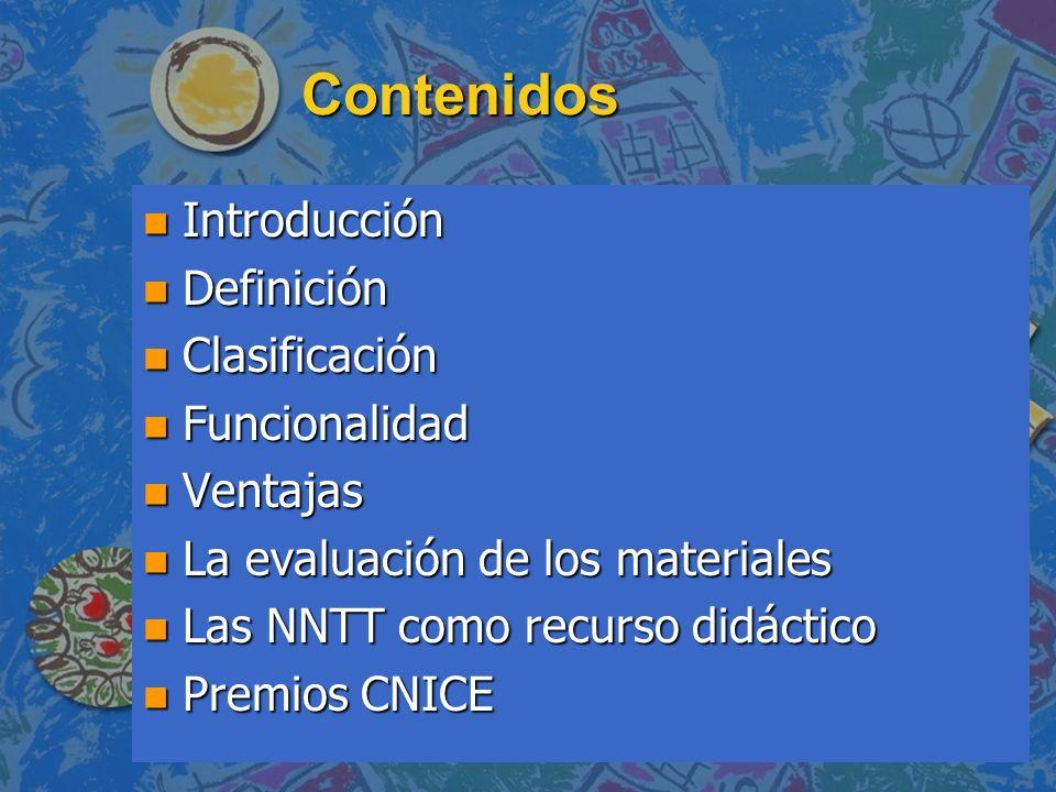 Contenidos n Introducción n Definición n Clasificación n Funcionalidad n Ventajas n La evaluación de los materiales n Las NNTT como recurso didáctico