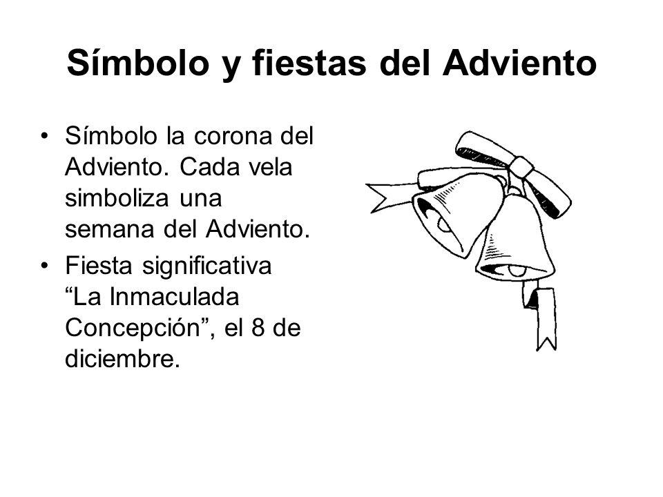Símbolo y fiestas del Adviento Símbolo la corona del Adviento.