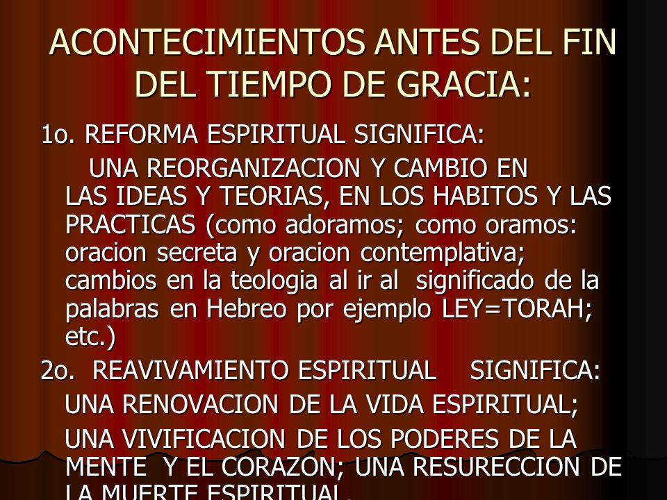 ACONTECIMIENTOS ANTES DEL FIN DEL TIEMPO DE GRACIA: 1o.