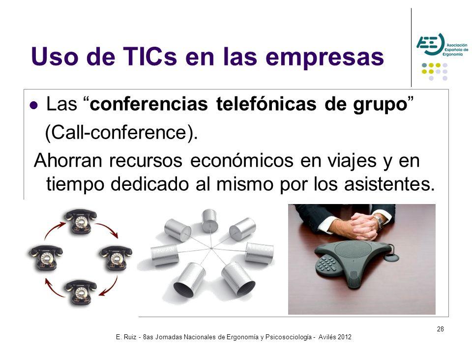 E. Ruiz - 8as Jornadas Nacionales de Ergonomía y Psicosociología - Avilés 2012 28 Las conferencias telefónicas de grupo (Call-conference). Ahorran rec
