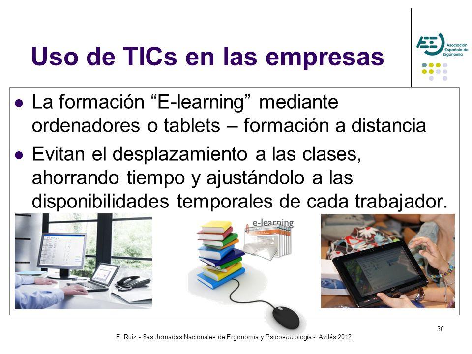 E. Ruiz - 8as Jornadas Nacionales de Ergonomía y Psicosociología - Avilés 2012 30 La formación E-learning mediante ordenadores o tablets – formación a