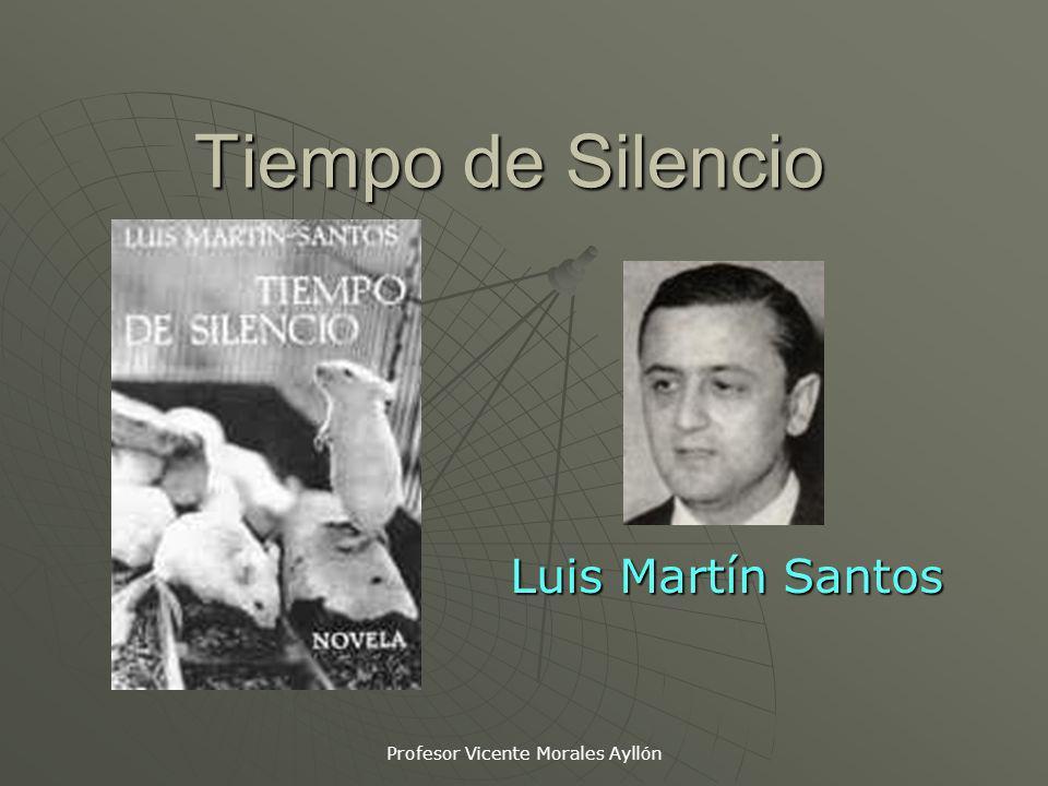 Profesor Vicente Morales Ayllón Tiempo de Silencio Luis Martín Santos