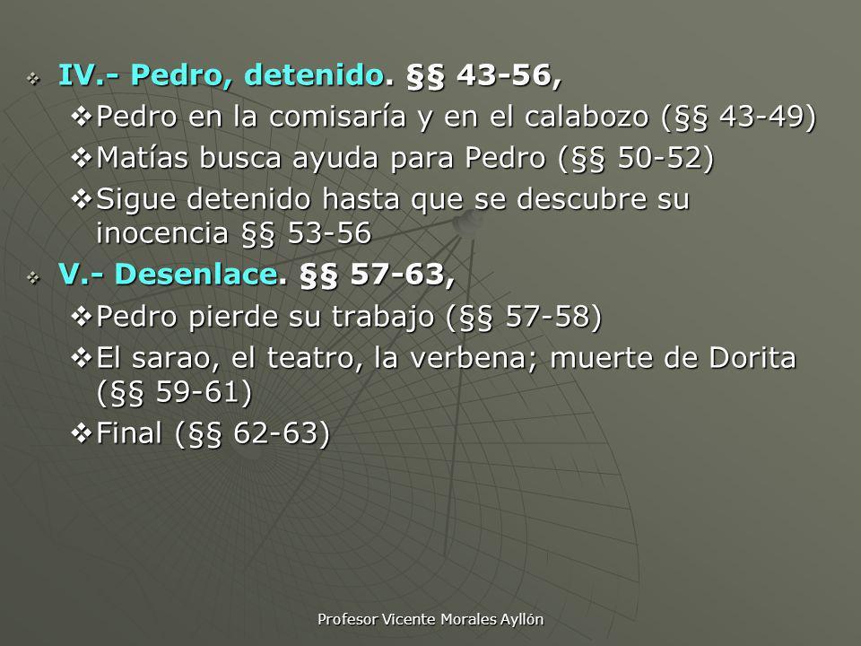 Profesor Vicente Morales Ayllón IV.- Pedro, detenido. §§ 43-56, IV.- Pedro, detenido. §§ 43-56, Pedro en la comisaría y en el calabozo (§§ 43-49) Pedr