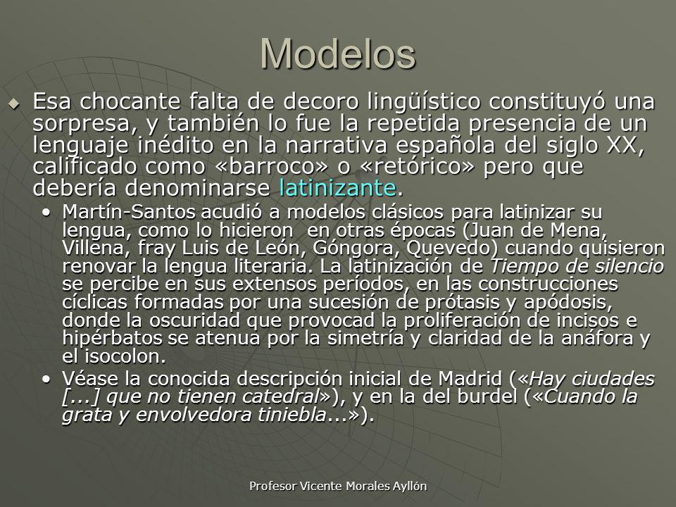 Profesor Vicente Morales AyllónModelos Esa chocante falta de decoro lingüístico constituyó una sorpresa, y también lo fue la repetida presencia de un