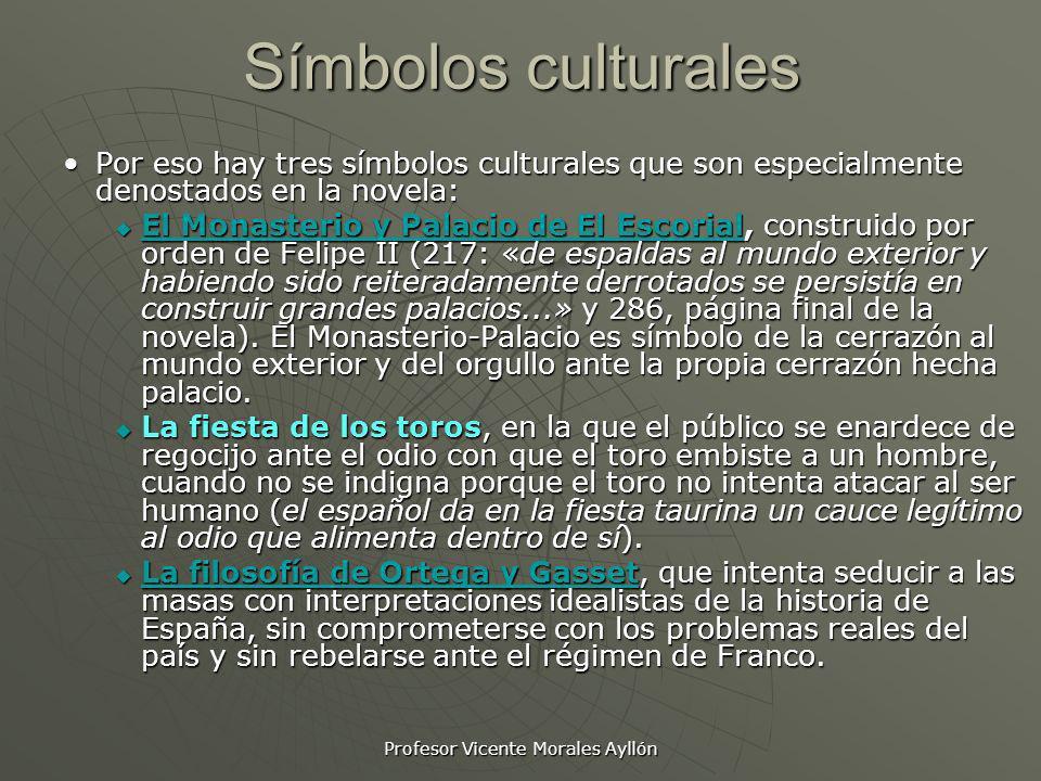 Profesor Vicente Morales Ayllón Símbolos culturales Por eso hay tres símbolos culturales que son especialmente denostados en la novela:Por eso hay tre
