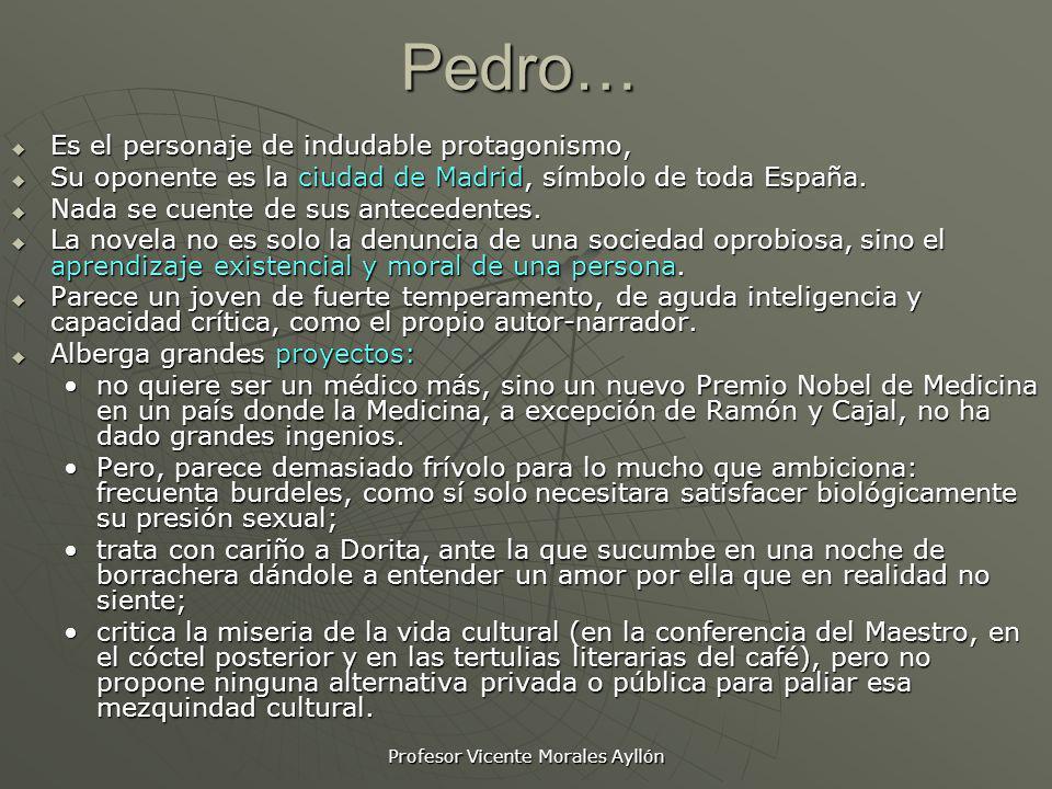 Profesor Vicente Morales AyllónPedro… Es el personaje de indudable protagonismo, Es el personaje de indudable protagonismo, Su oponente es la ciudad d