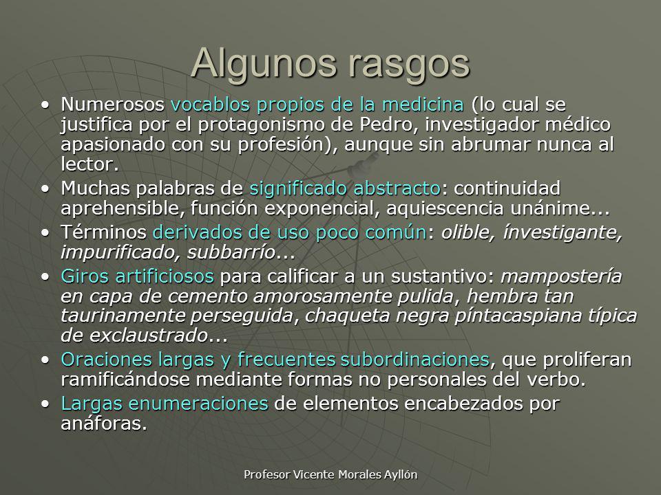 Profesor Vicente Morales Ayllón Algunos rasgos Numerosos vocablos propios de la medicina (lo cual se justifica por el protagonismo de Pedro, investiga