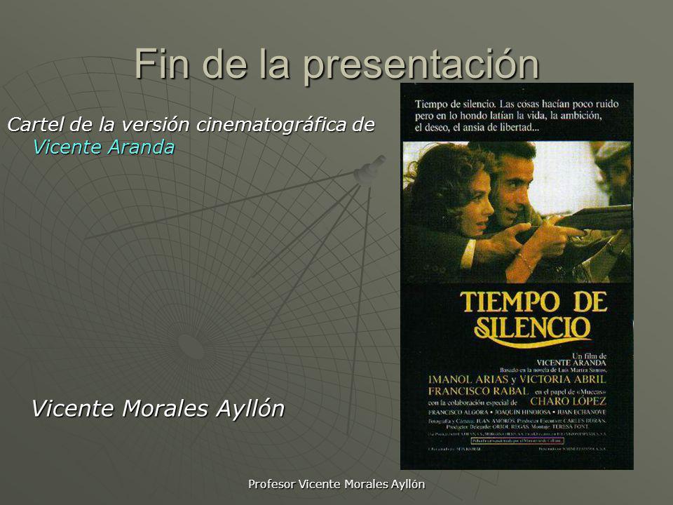 Profesor Vicente Morales Ayllón Fin de la presentación Cartel de la versión cinematográfica de Vicente Aranda Vicente Morales Ayllón