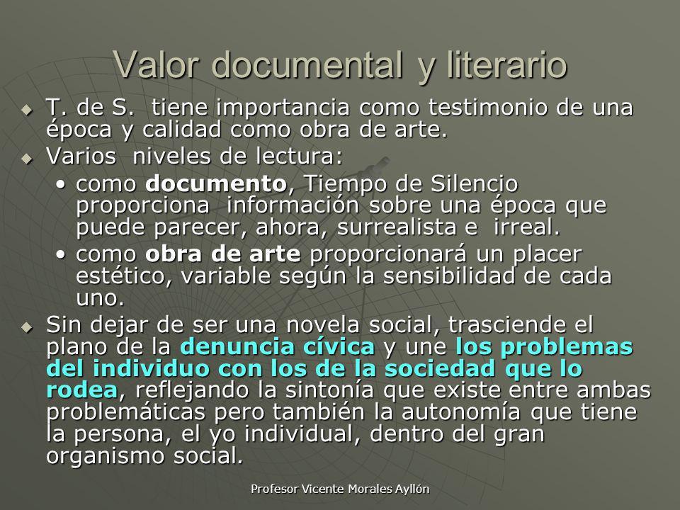Profesor Vicente Morales Ayllón Valor documental y literario T. de S. tiene importancia como testimonio de una época y calidad como obra de arte. T. d