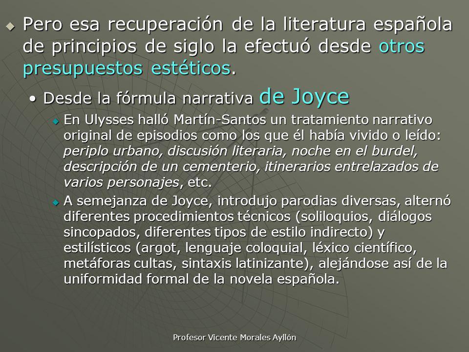 Profesor Vicente Morales Ayllón Pero esa recuperación de la literatura española de principios de siglo la efectuó desde otros presupuestos estéticos.