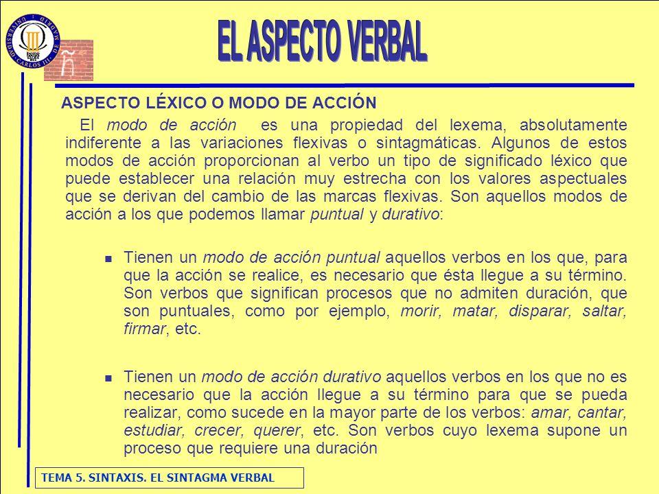 TEMA 5.SINTAXIS. EL SINTAGMA VERBAL VALORES DEL PRESENTE Presente actual.